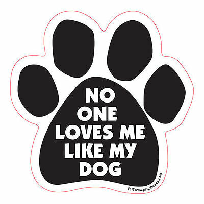 No One Loves Me Like My Dog Paw Quote Car Magnet