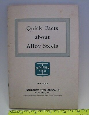 Quick Facts about Alloy Steels Booklet, 5th Edition Bethlehem Steel Vintage 1958