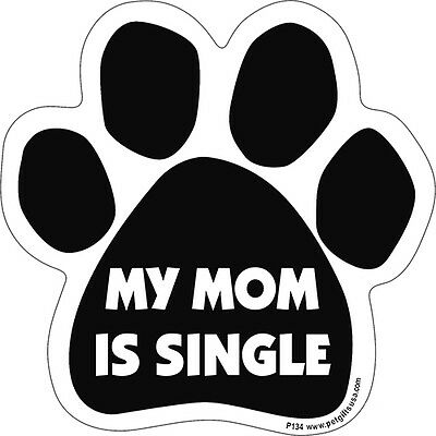 My Mom Is Singe Dog Paw Quote Car Magnet