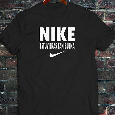 e72efaa6b7 NIKE ESTUVIERAS TAN BUENA FUNNY SPANISH HUMOR Mens Black Long Sleeve ...