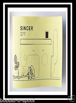 Comprehensive Singer 377 Sewing Machine Illustrated Instructions Manual/book