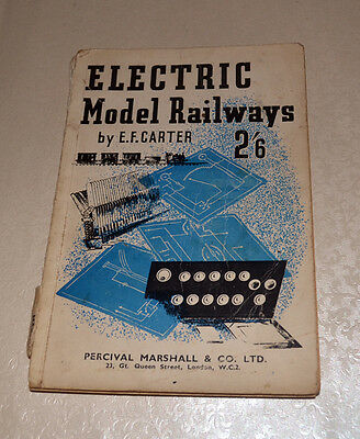 ELECTRIC MODEL RAILWAYS - From mains to trains - by Ernest F Carter - 1955