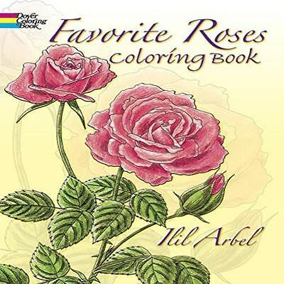 Favorite Roses Coloring Book (Dover Nature Coloring Book) By Ilil Arbel Dover Ne
