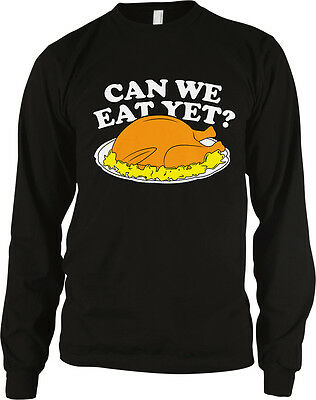 Can We Eat Yet Thanksgiving Turkey Dinner Family Hungry Food Dig Men's Thermal