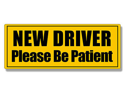 3x8 inch NEW DRIVER Please Be Patient Bumper Sticker - car safety drive USA MADE