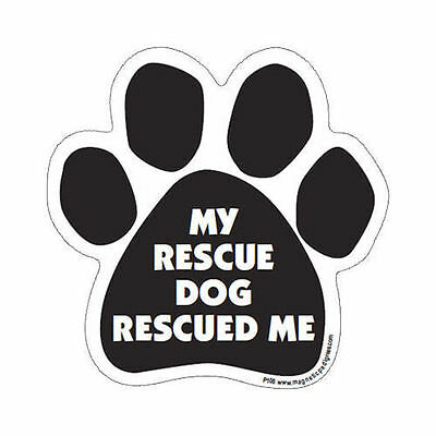 My Rescue Dog Rescued Me Dog Paw Quote Car Magnet
