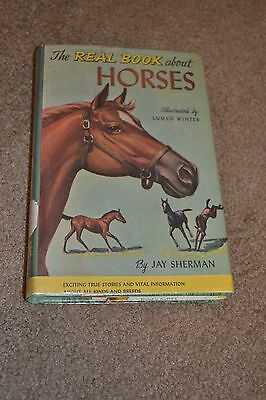 The Real Book about Horses by: Jay Sherman 1952