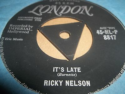 "Ricky Nelson "" It's Late "" 7"" Rock & Roll Single London Excellent 45-Hl-P 8817"