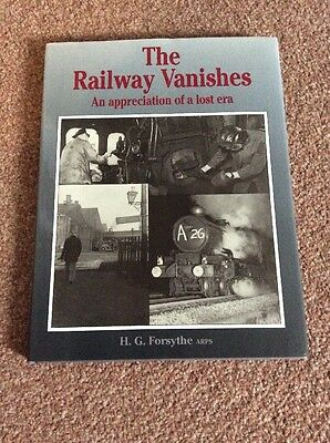 The Railway Vanishes: An Appreciation of a Lost Era by H.G. Forsythe (Hardback,…