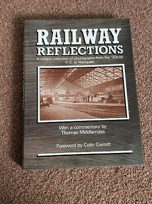 Railway Reflections: A Unique Collection of Photographs from the '30s by F.C.Le…