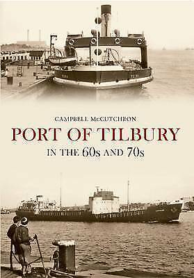 PORT OF TILBURY in the 60s & 70s  CAMPBELL McCUTCHEON (paperback) NEW