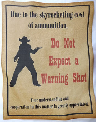 Do Not Expect a Warning Shot Poster Sign, no, western, old west, cowboy, wanted