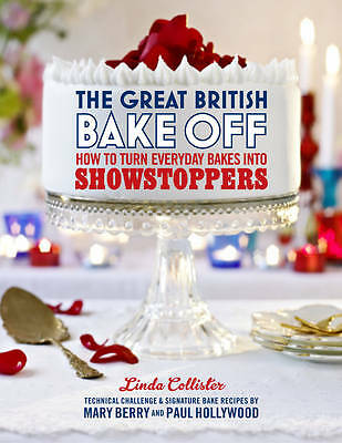 The Great British Bake Off: How to Turn Everyday Bakes into Showstoppers Book