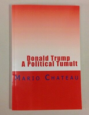 Donald Trump a Political Tumult by Mario Chateau Book Autographed President