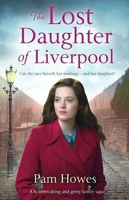 BOOK : The Lost Daughter of Liverpool A heartbreaking by Pam Howes Paperback New