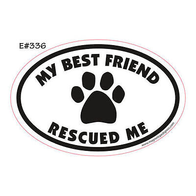 My Best Friend Rescued Me Oval Euro Style Car Dog Magnet