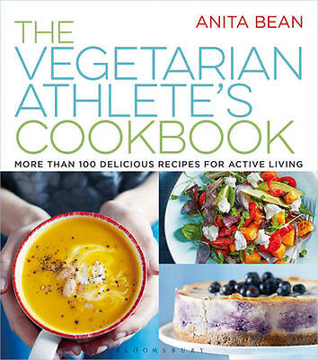 The Vegetarian Athlete's Cookbook: More Than 100 Delicious Recipes for Active Li