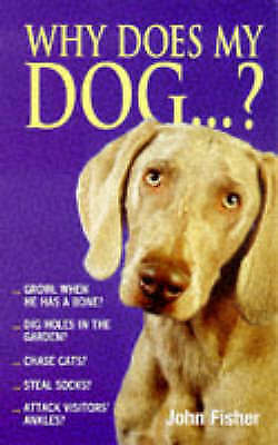 Why Does My Dog...? by John Fisher (Paperback, 1999)