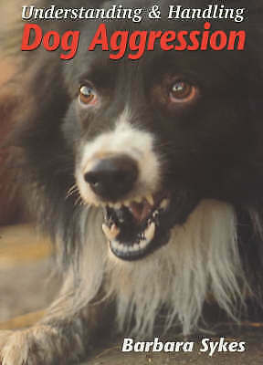 Understanding and Handling Dog Aggression by Barbara Sykes (Paperback, 2001)