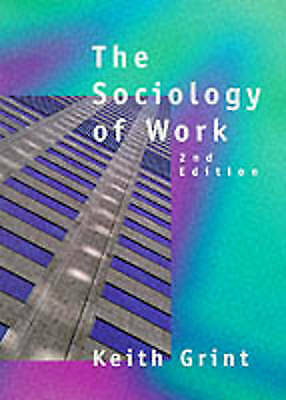 The Sociology of Work: An Introduction by Keith Grint (Paperback, 1998)