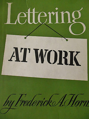 Vintage 50's Lettering At Work by Frederick A. Horn Reference Book 1st Edition.