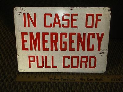 "Vintage Sign in case of emergency pull cord train bus ? 10 x 14"" alum."