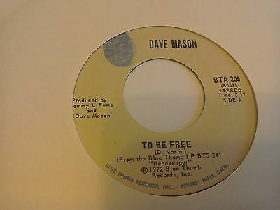Dave Mason..7 inch single..To be Free