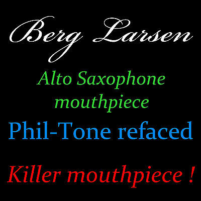 Berg Larsen Alto Saxophone mouthpiece by Phil-Tone AWESOME PLAYER GREAT GREAT !!