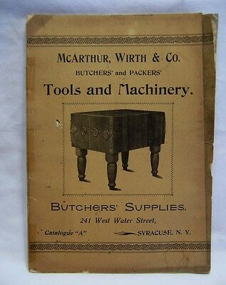 1900 McArthur Wirth & Co. Butchers & Packers Tools & Machinery Catalog