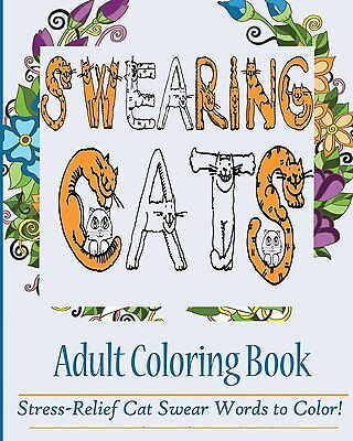 Swearing Cats Stress Relief Adult Colouring Book Fun Cat Swear Words Relax Gift