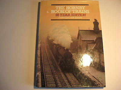 The Hornby Book Of Trains - 25 Year Edition -Prototypes & Models-