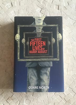 FIRST FIFTEEN LIVES OF HARRY AUGUST Claire North 1st/1st UK SIGNED LINED DATED