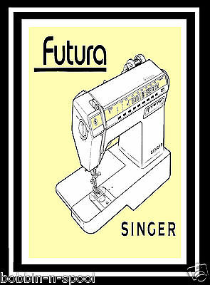 SINGER Futura 1000 SEWING MACHINE ILLUSTRATED INSTRUCTIONS / USER MANUAL/BOOKLET