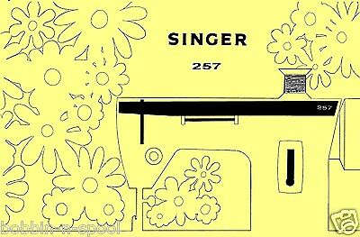 Comprehensive Singer 257 Sewing Machine Illustrated Instructions Manual/book