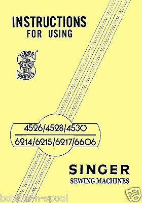 Singer 4526,4528,4530,6217 & 6606 Sewing Machine Illustrated Instructions Manual