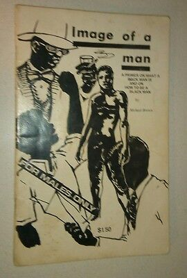 Image of a man: A primer on what a black man is and on how to be a black man