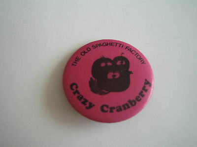 Vintage The Old Spaghetti Factory Crazy Cranberry Pin/button