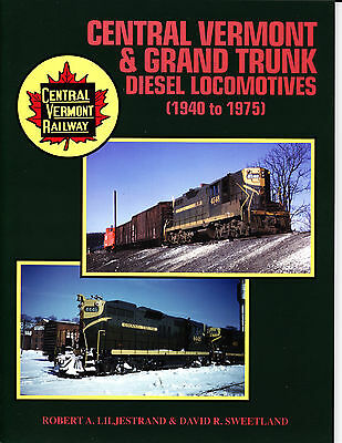 Central Vermont & Grand Trunk Diesels. Railroad Book