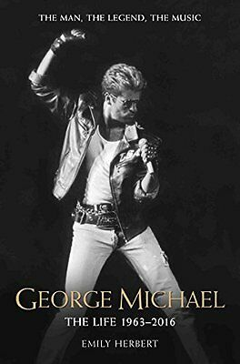 BOOK : George Michael The Life - 2016 by Emily Herbert Paperback New