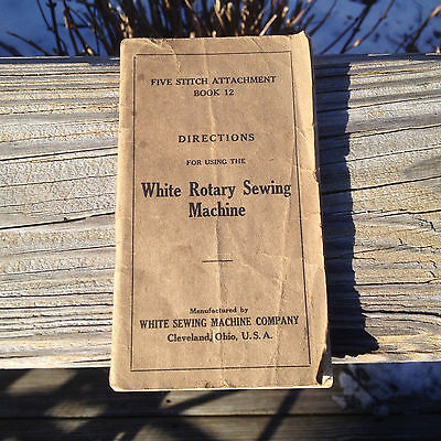 Vintage White Rotary Sewing Machine Owners Manual Book 12 Five Stitch Attachmnt
