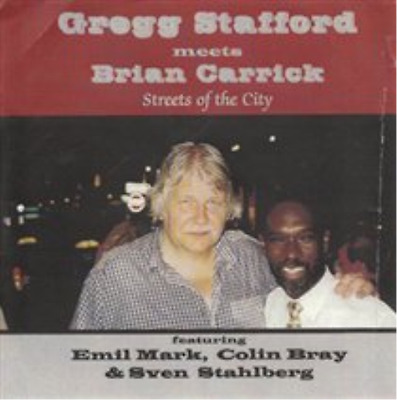 Gregg Stafford & Brian Carrick-Streets of the City  CD NEW