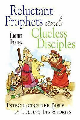 Reluctant Prophets And Clueless Disciples: Introducing the Bible by Darden  NEW