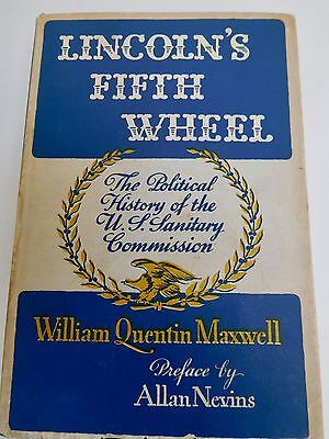 Lincoln's Fifth Wheel, The Political History Of The U.s. Sanitary Commission,