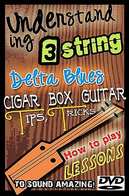 3 string Cigar Box guitar Lessons ~ Learn Old Time Silde & Delta Blues DVD