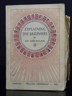 """Rare WW1 1918 """" Explaining The Britishers By An American """" By William Heinemann"""