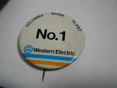Vintage Western Electric Bell Systems Columbia River Plant #1 Badge 2.25 Pinback