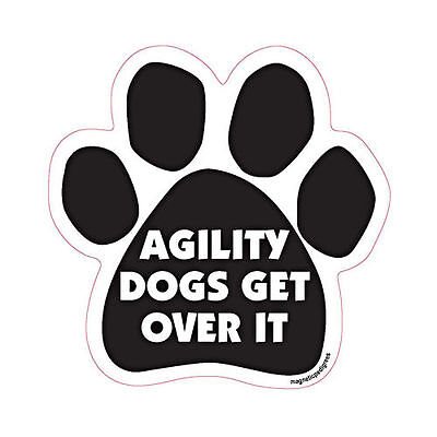 Agility Dogs Get Over It Dog Paw Quote Car Magnet