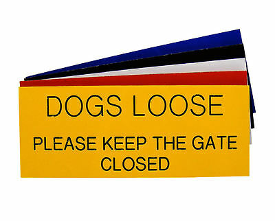 Engraved Plaque DOGS LOOSE Please Keep The Gate Closed  Sign 125 x 50