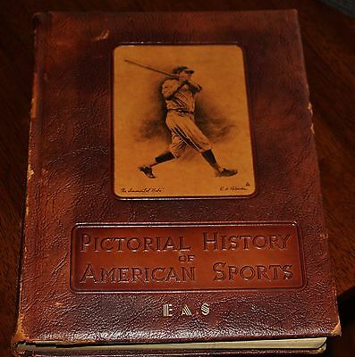 Pictorial History of American Sports  by E.A.Sweet 1952  Baseball, Football,More