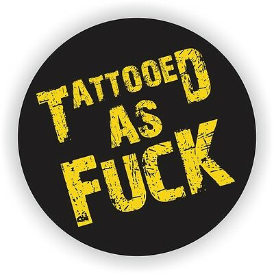Tattooed As F*ck Hard Hat Sticker  Decal Funny Label  Helmet Welding Toolbox